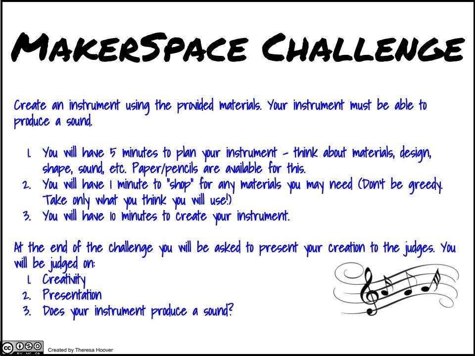Makerspace Challenge: Create an instrument using the provided materials. Your instrument must be able to produce a sound.